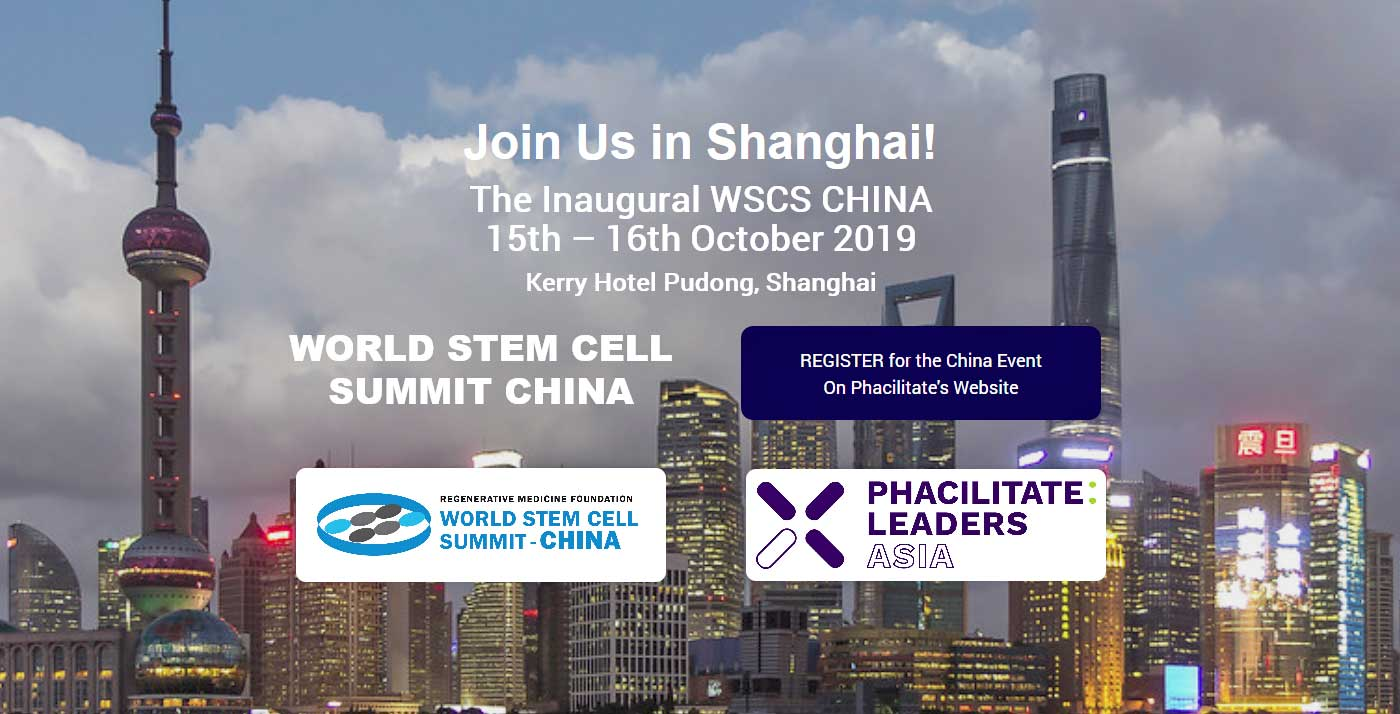Inaugural World Stem Cell Summit-CHINA & Phacilitate Leaders Asia Will Foster Understanding And Collaborations Accelerating Regenerative Medicine