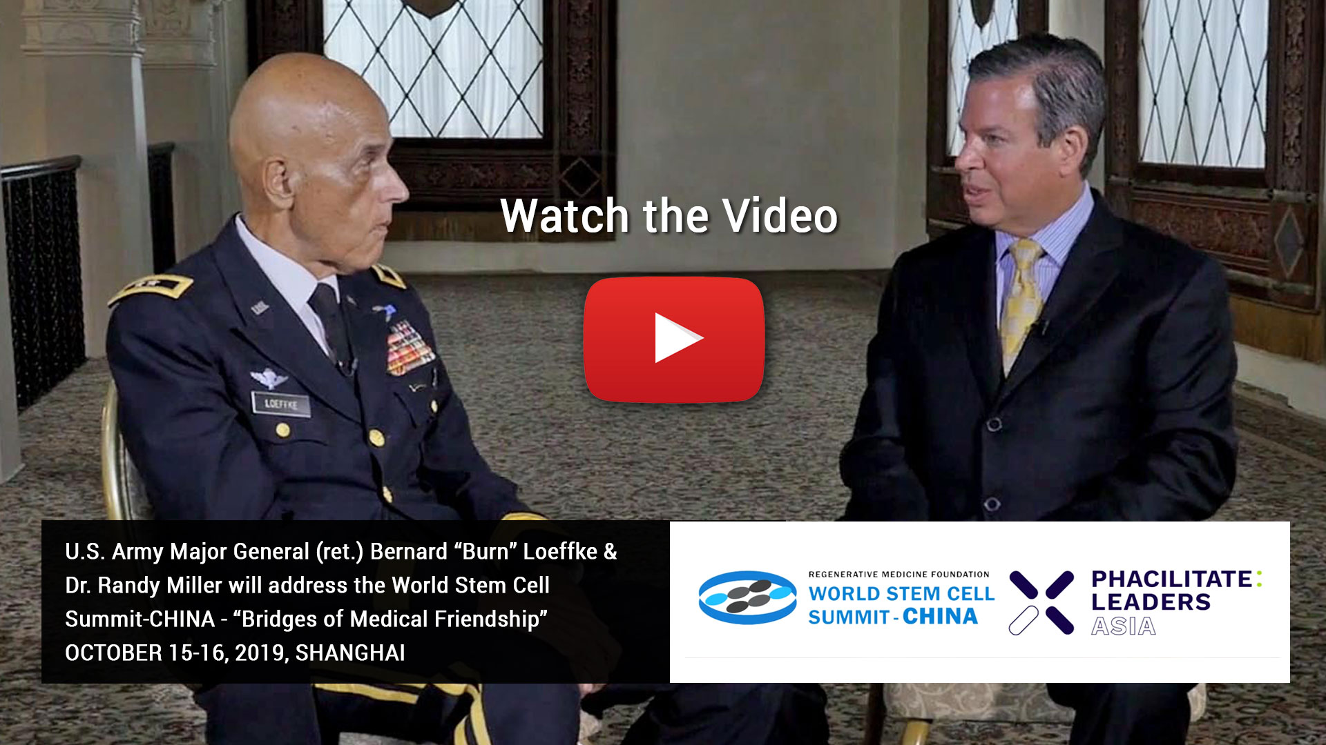 "U.S. Army Major General (ret.) Bernard ""Burn"" Loeffke & Dr. Randy Miller will address the World Stem Cell Summit-CHINA ""Bridges of Medical Friendship"" October 15-16, 2019, Shanghai"