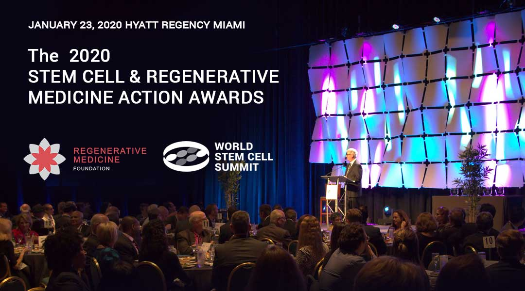 Stem Cell and Regenerative Medicine Action Awards to be Presented at World Stem Cell Summit on January 23 at Hyatt Regency Miami #WSCS20